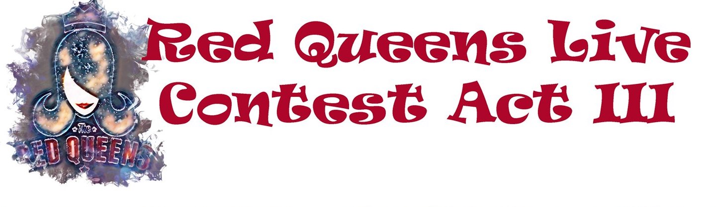 Red Queens Live Contest Act III
